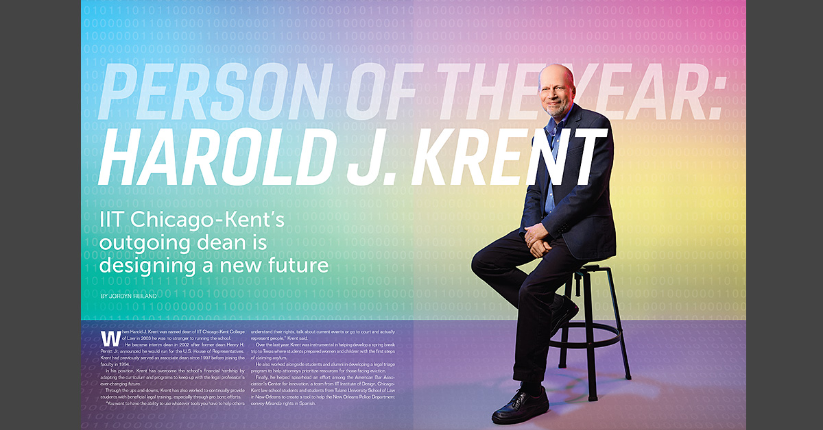 Harold J. Krent, who will step down as Chicago-Kent's dean next year, has been named 2018 Person of the Year by Chicago Lawyer magazine.