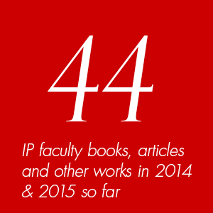 44 IP faculty books, articles and other scholarly works in 2013 and 2014 so far