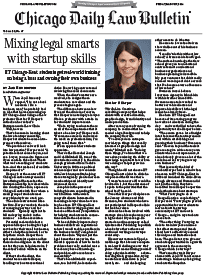 Mixing Legal Smarts with Start-up Skills, Chicago Daily Law Bulletin article