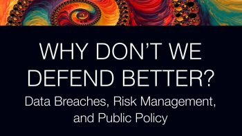 "Cover for ""Why Don't We Defend Better?: Data Breaches, Risk Management, and Public Policy"" (2019)"