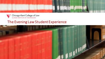 Webinar title image for The Evening Law Student Experience | Get to Know Chicago-Kent