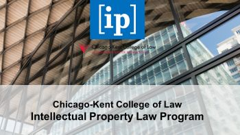 Intellectual Property Program at Chicago-Kent College of Law